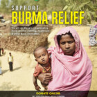We are on the ground in Burma providing food, shelter, clothing, healthcare & other basic necessities